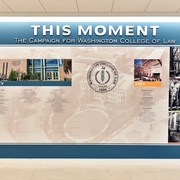 THIS MOMENT: The Campaign for Washington College of Law Donor Wall.